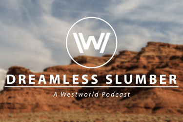 Dreamless Slumber, a Westworld Podcast