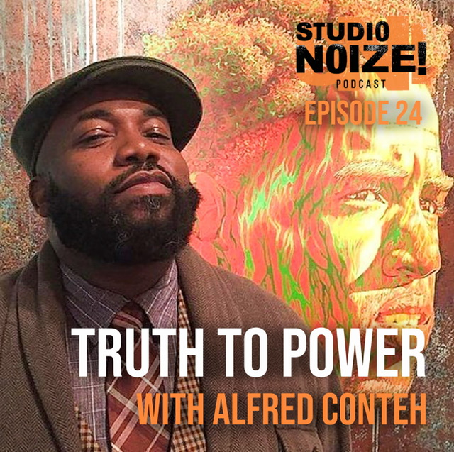 Studio Noize Podcast: Truth To Power With Alfred Conteh