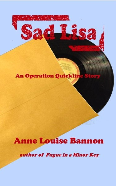 Cover for the fifth book in the Operation Quickline series, Sad Lisa, by Anne Louise Bannon