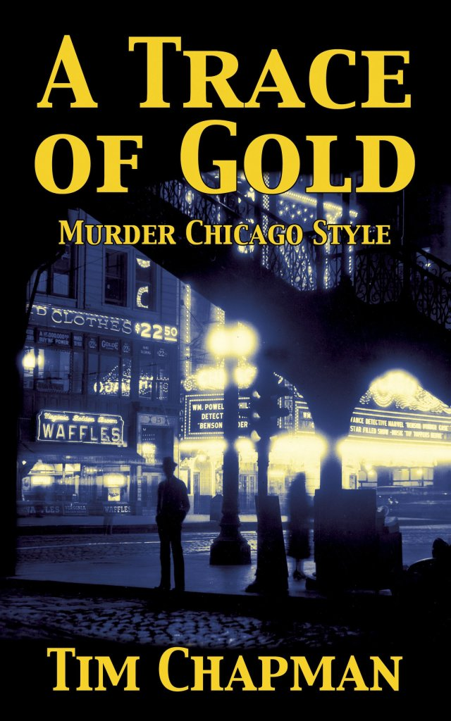 Book Cover. A Trace of Gold by Tim Chapman. Murder Chicago Style. Man standing on city sidewalk.