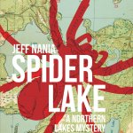Book Cover. Spider Lake by Jeff Nania. A Northern Lakes Mystery. Red spider overlaid on a map.