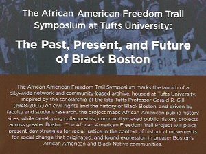 The Past, Present and Future Black Boston Tufts Univ African American Freedom Trail unveiling.