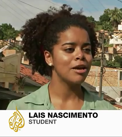 """Lais Nascimento, student: """"Brazil is one of the most socially unequal countries in the world, we're selling the image that everything is good and we'll host the World Cup but it's a country that denies opportunity to its own people."""""""