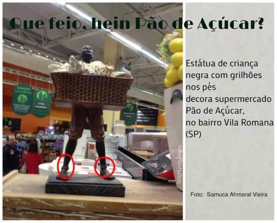 """""""How ugly, huh Pão de Açúcar?"""" Statue of a black child with shackles on the feet decorates Pão de Açúcar Supermarket in the Vila Romana neighborhood of São Paulo"""