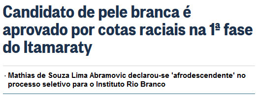 Globo Newspaper headline from September 11, 2013: White-skinned candidate is approved by racial quotas in first phase of Itamaraty. Mathias de Souza Lima Abramovic declared himself 'afrodescendente' in the selective process for the Instituto Rio Branco