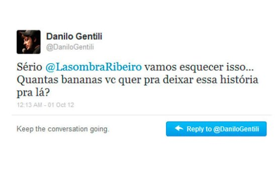 "Comedian Danilo Gentili's response to viewer Thiago Ribeiro's denouncement of his racist material: ""How many bananas do you want to let this story go?"""