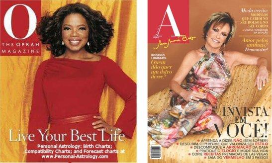 "Winfrey's ""O"" magazine; Braga's ""A"" magazine"
