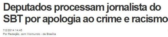 "February 7th ""Correio do Brasil"" headline: ""Deputies sue SBT journalist for defense of crime and racism"""
