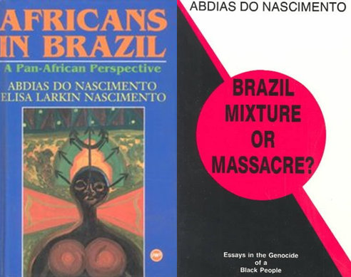 """""""Africans in Brazil"""" and """"Brazil: Mixture or Massacre"""". Nascimento books available in English"""