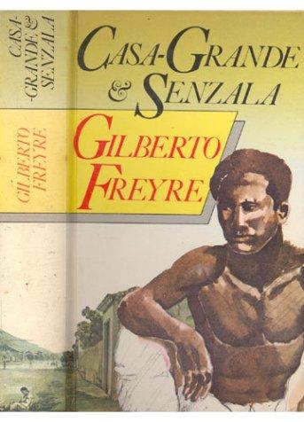 """The Gilberto Freyre masterpiece, """"Casa Grande e Senzala"""""""