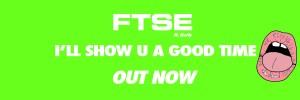 FTSE - Show You A Good Time