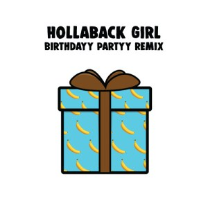Gwen Stefani - Hollaback Girl (Birthdayy Partyy Remix)