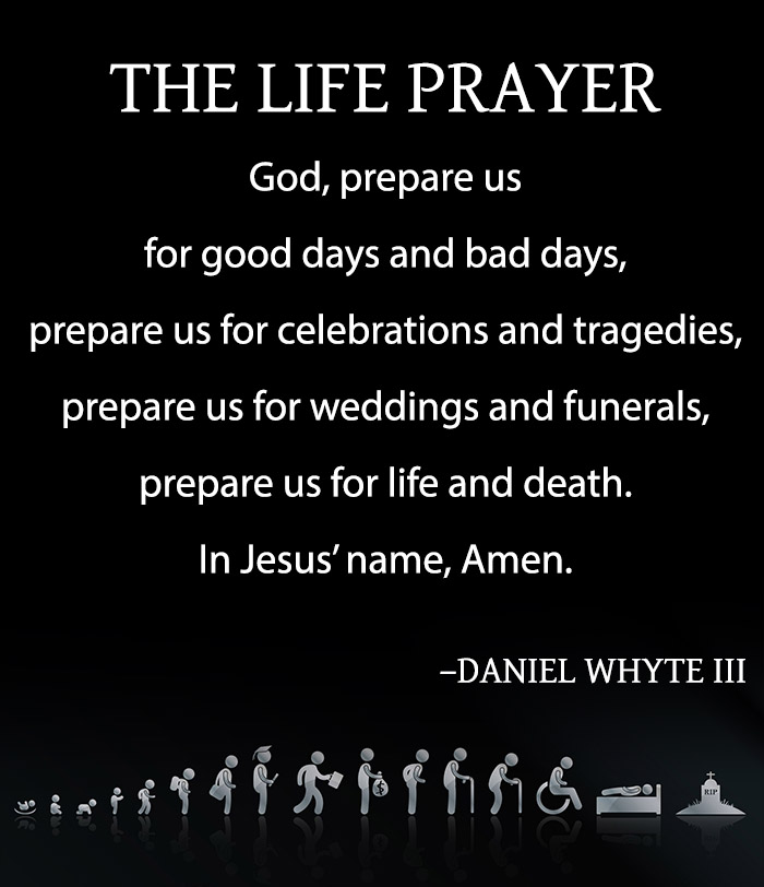 The Life Prayer, by Daniel Whyte III