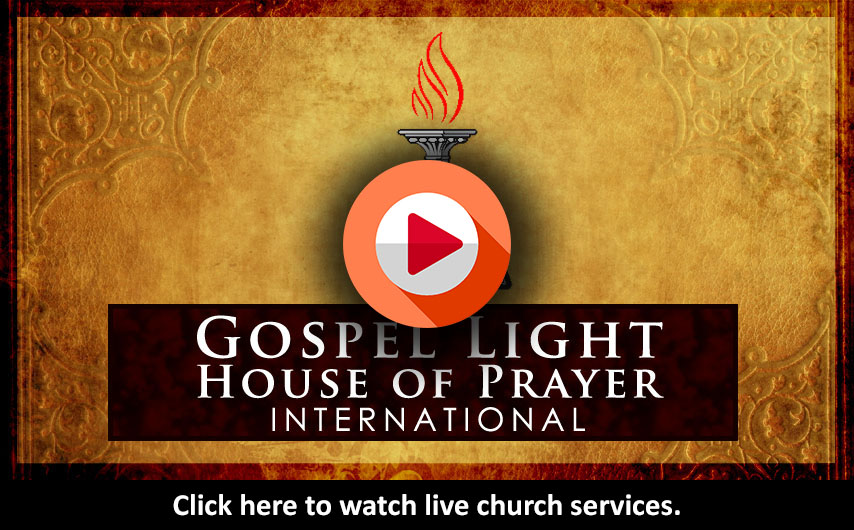 Gospel Light House of Prayer - Live Church Services