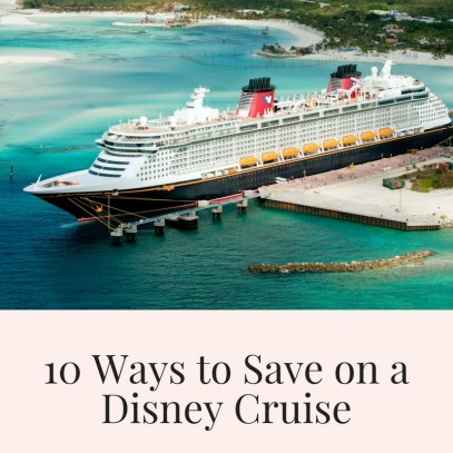 10 Unknown Ways to Save on a Disney Cruise