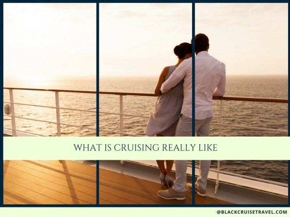What Is Cruising Really Like