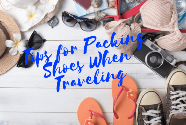 Tips for Packing Shoes When Traveling