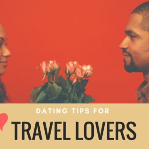 dating tips for travel lovers | Black Cruise Travel