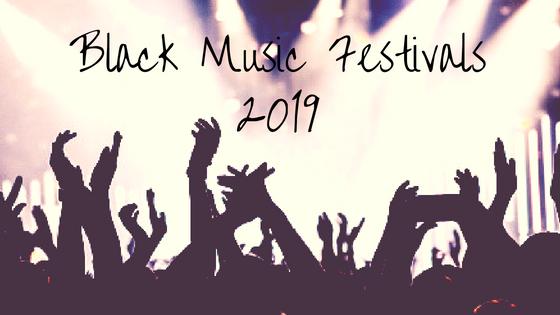 Black Music Festivals 2019