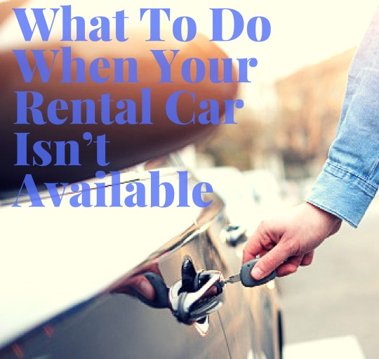 What To Do When Your Rental Car Isn't Available | Black Cruise Travel