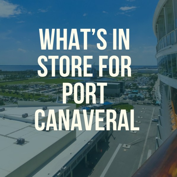 What's In Store For Port Canaveral