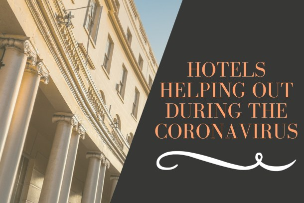 Hotels Helping Out During The Coronavirus | Black Cruise Travel