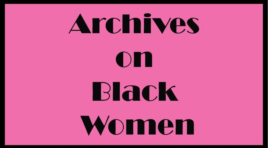 archives on Black women