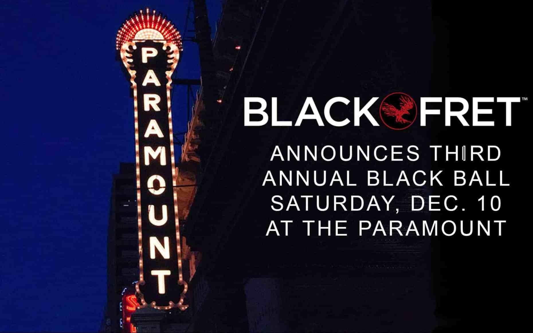 BLACK FRET ANNOUNCES THIRD ANNUAL BLACK BALL SATURDAY, DEC. 10 AT THE PARAMOUNT