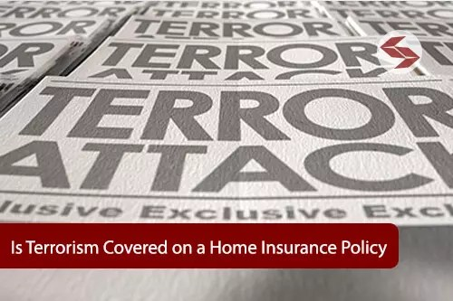 is terrorism covered in a home insurance policy