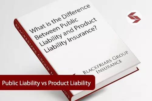 What is the Difference Between Public Liability and Product Liability Insurance?