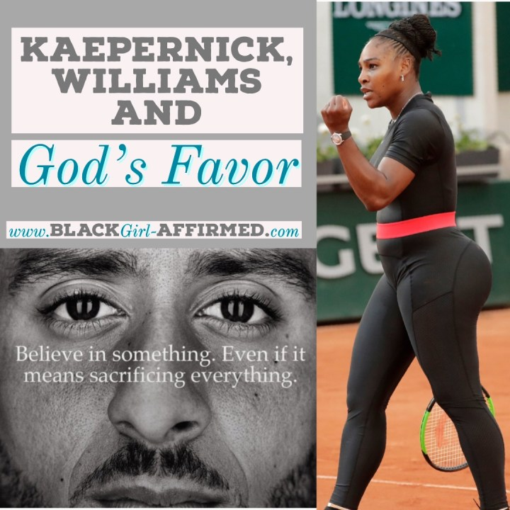 Kaepernick, Williams and God's Favor