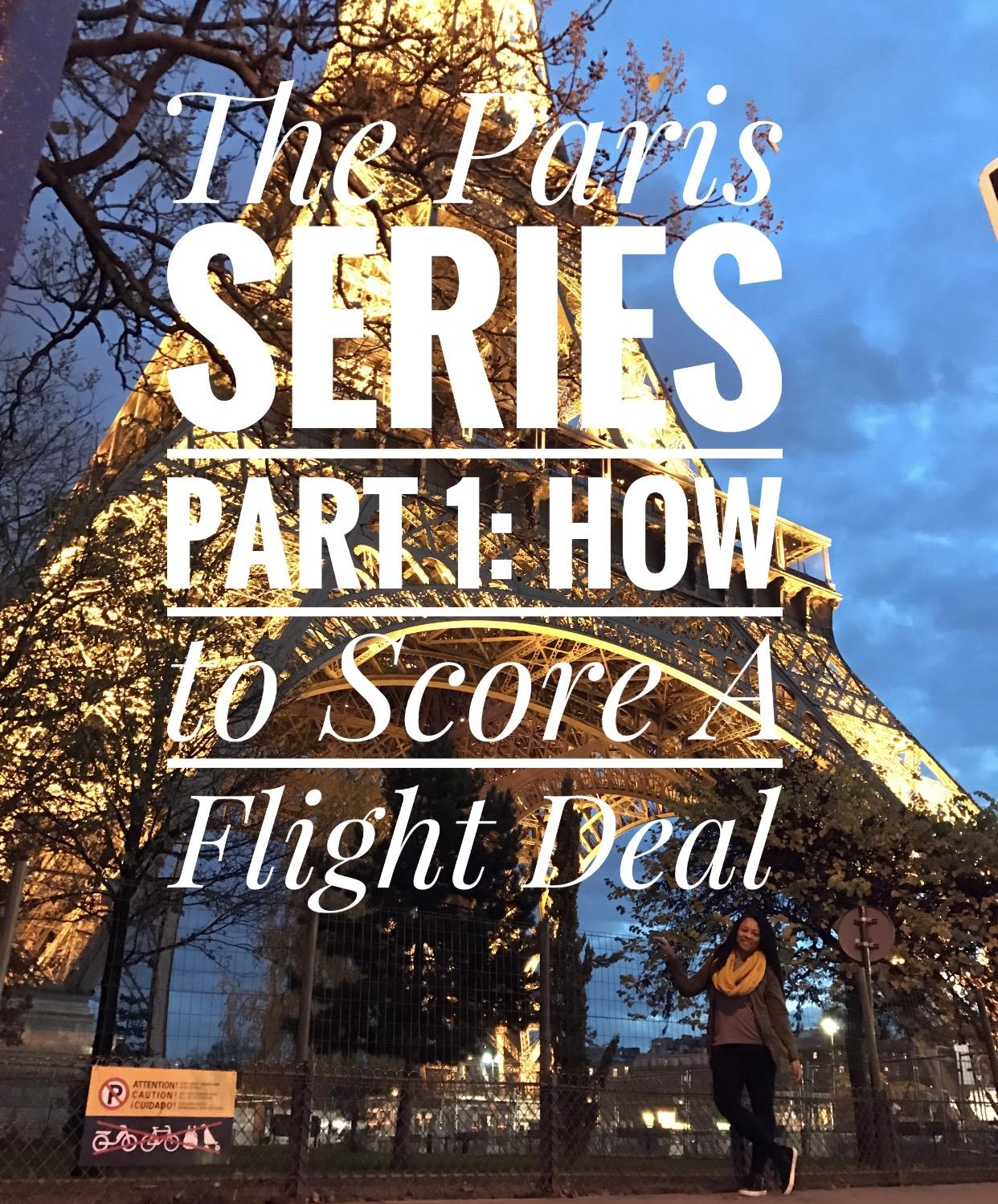The Flight Deal >> The Paris Series How To Score A Flight Deal Black Girls