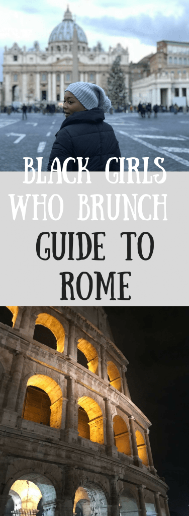 Black Girls Who Brunch Guide to Rome-1