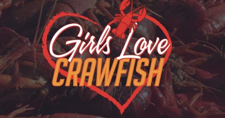 Girls Love Crawfish