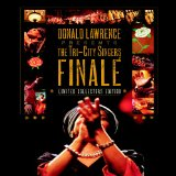 Donald Lawrence and the Tri-City Singers - Finale