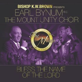 Bless the Name of the Lord (feat. Earl Bynum & The Mount Unity Choir)
