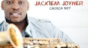 Jackiem Joyner - Church Boy