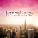 The Brooklyn Tabernacle Choir - Love lead the way