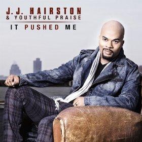 JJ Hairston & Youthful Praise - It Pushed Me