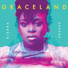 Kierra Sheard - Graceland