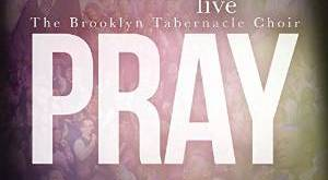Brooklyn Tabernacle Choir - Pray