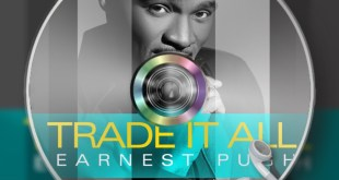 Earnest Pugh - Trade It All