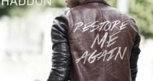 Deitrick Haddon - Restore Me Again