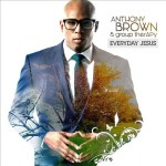 Everyday Jesus - Anthony Brown & group therAPy