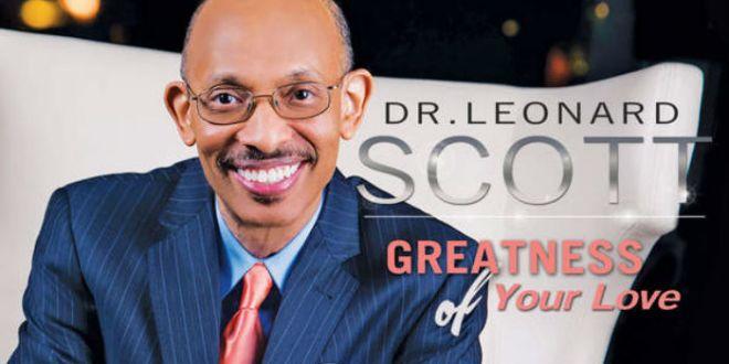 Dr. Leonard Scott - Greatness Of Your Love