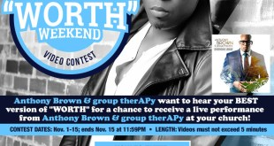 "Anthony Brown ""Worth Weekend"" Video Contest"