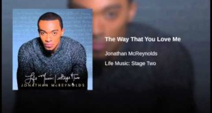 Jonathan McReynolds - The Way That You Love Me