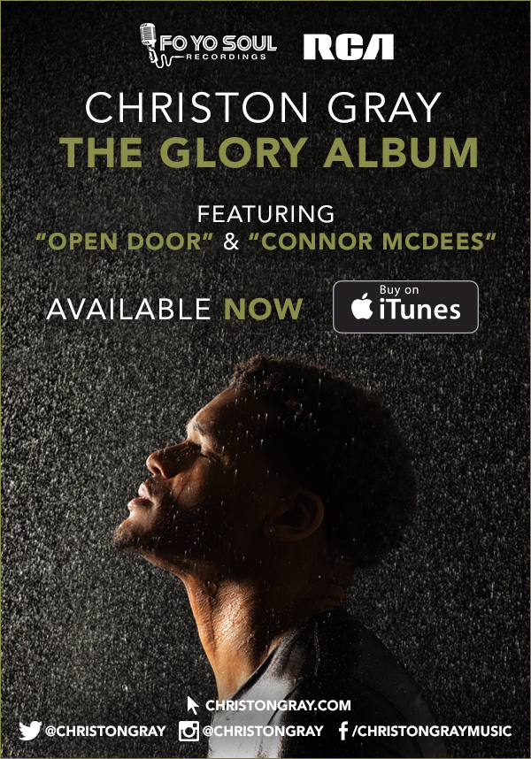 Christon Gray's Fo Yo Soul/RCA debut release THE GLORY ALBUM Available Now!