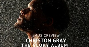 Music Review of The Glory Album by Christon Gray // Bob Marvich of The Journal Of Gospel Music