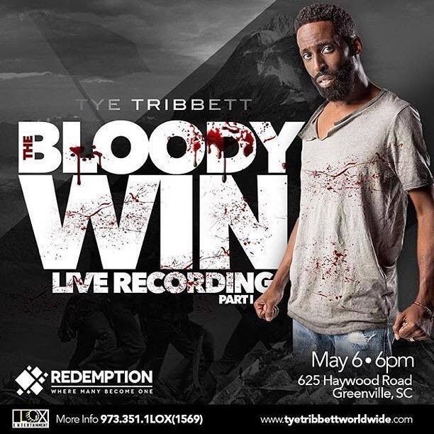 "TYE TRIBBETT PREPS FOR LIVE RECORDING, ""THE BLOODY WIN,"" ON FRIDAY, MAY 6TH IN GREENVILLE, SC"
